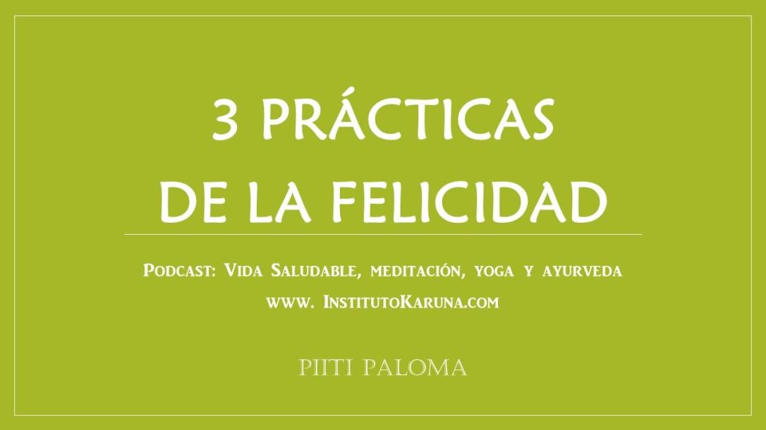 3 prácticas de la felicidad